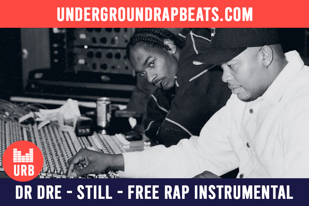 Dr Dre – Still – Free rap instrumental